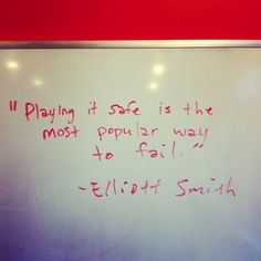 """Playing it safe is the most popular way to fail."""" - Elliot Smith (via jamesmccrae.com)"""
