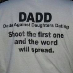 Funny t-shirt my dad sent to me
