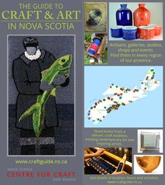 The Guide To Craft & Art in Nova Scotia which is an online site listing artisans, their location and their websites. For example you can search and view the crafters such as jewellers, potters, artists, weavers, wood workers and leather craftsmen at the top of this page http://www.craftguide.ns.ca/search/web/index-results-detail.asp?ID=47  There used to be a printed version of the crafts people as well but now in tourist bureaus there is this rack card directing tourists to the website.
