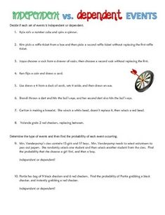 Students will read through situations and decide if they are Independent or Dependent. Then they will calculate the probability of each requested event. These problems are a little more fun than traditional probability word problems! This is great after students have already been introduced to probability and worked with both Independent and Dependent probabilities.