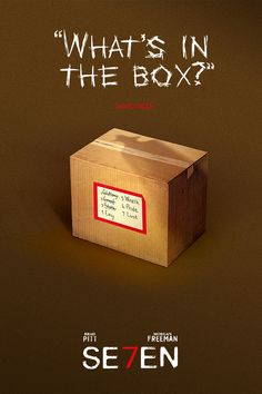 """What's in the box?"" - Se7en"