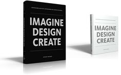 """Imagine, Design, Create: How Designers, Architects, & Engineers are Changing Our World was published last year by Autodesk, but just was just honored as a best in show winner at the 26th Annual New York Book Show, so seems worth another mention. Available for purchase or free PDF download."