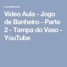 Vídeo Aula - Jogo de Banheiro - Parte 2 - Tampa do Vaso - YouTube