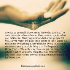 Lessons Learned in LifeAlways. - Lessons Learned in Life True Quotes, Words Quotes, Wise Words, Sayings, Loyal Quotes, Lessons Learned In Life Quotes, Life Lessons, Thats The Way, Be True To Yourself