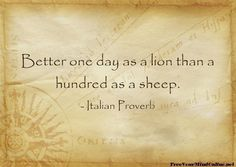 Better one day as a lion, than... #quote #quotes #motivation