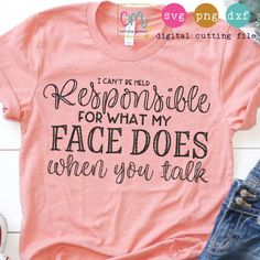 Exclusive sarcastic and funny SVG designs and cut files for Silhouette, Cricut, Scan N Cut, and more on So Fontsy! Commercial Use. T Shirt Custom, Custom T, Funny Shirt Sayings, T Shirts With Sayings, Mom Sayings, Vinyl Sayings, Sarcastic Sayings, Cute Tshirts, Mom Shirts