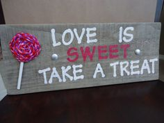 Love is Sweet Take a Treat Wedding Sign Candy Cupcake Bar Reclaimed wood. $34.00, via Etsy.