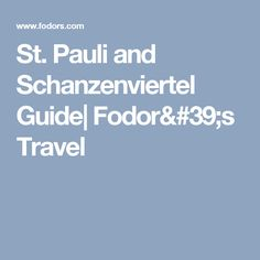 St. Pauli and Schanzenviertel Guide  Fodor's Travel
