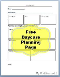 Daycare Planning Page.  Would make a great record log as well.  Space for attendance, meals & snacks, play activities divided into developmental domains, and space for extra notes, too.