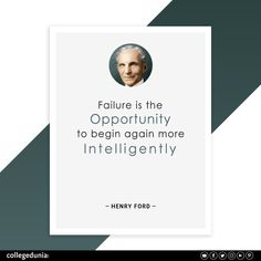 """""""Failure is the opportunity to begin again more intelligently"""" - Henry Ford  Henry Ford, quote, quotation, motivational quotes, inspirational quotes, quotes for students, collegedunia,"""
