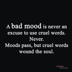 Don't take your mood out on others. https://www.facebook.com/womenworking/videos/10155668226109523/?utm_content=buffer8e4b3&utm_medium=social&utm_source=pinterest.com&utm_campaign=buffer #csj #relationships #badmood #cruelwords #accuratepsychics #psychicreadings