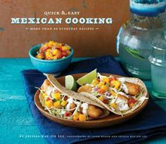 Quick & Easy Mexican Cooking by Cecilia Hae-Jin Lee (from Chronicle Books) #GiveBooks @ChronicleBooks