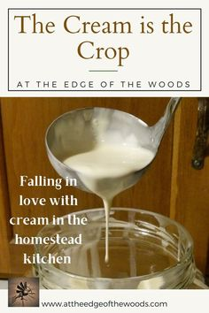 Falling in love with cream in the homestead kitchen First Kitchen, Homesteading, Falling In Love, Make It Yourself, Cream, Sweet, Food, Creme Caramel, Candy
