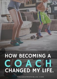 How becoming a fitness coach changed my life.