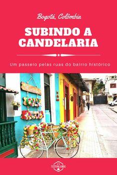 Candelaria, Bogotá, Colômbia, roteiro, dicas de viagem