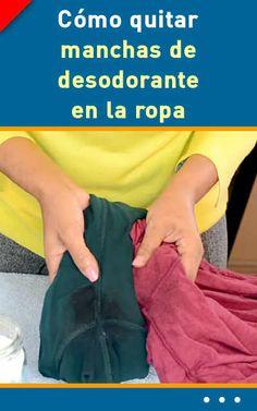 Limon Elimine esas antiestéticas manchas de sudor o desodorante en las axilas de las camisas y blusas con sólo frotar con una mezcla de partes iguales de jugo de limón y agua antes de un lavado. Vinagre Simplemente vierta un poco de vinagre directamente sobre la mancha y lo frote muy bien la zona antes de meter la prenda en la lavadora para un ciclo normal de lavado