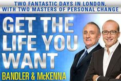 Get The Life You Want - Richard Bandler and Paul McKenna