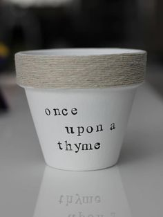 Once Upon A Thyme Plant Pun Pot Indoor Gardening, Herb Gardening, Container Gardening, Indoor Plants, Organic Gardening, Small Potted Plants, Garden Puns, Garden Art, Lawn And Garden