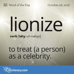 Today's Word of the Day is lionize. Learn its definition, pronunciation, etymology and more. Join over 19 million fans who boost their vocabulary every day. The Words, Weird Words, Words To Use, Cool Words, Interesting English Words, Unusual Words, Learn English Words, Beautiful English Words, Good Vocabulary
