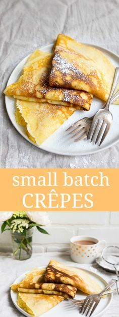Small batch crepes for two: crepe recipe for two peoples, makes just 3 large crepes.