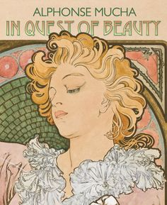 The newest book from the Mucha Foundation, Alphonse Mucha: In Quest of Beauty, is now available for purchase online.