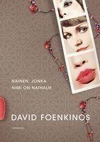 David Foenkinos: Nainen, jonka nimi on Nathalie (Gummerus 2011). Another funny one from Foenkinos. <3