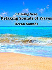 Amazon.com: Calming Seas: Relaxing Sounds of Waves, Ocean Sounds: Calming Seas: Relaxing Sounds of Waves: Amazon   Digital Services LLC