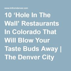 10 'Hole In The Wall' Restaurants In Colorado That Will Blow Your Taste Buds Away | The Denver City Page