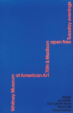 "donnawearmouth: ""Whitney Museum of Art Poster designed by Chermayeff & Geismar & Haviv "" Graphic Design Layouts, Graphic Design Studios, Graphic Design Illustration, Typography Layout, Typography Poster, Lettering, Massimo Vignelli, Milton Glaser, Herb Lubalin"