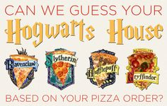 I got ravenclaw! What If Your Pizza Order Determined Your Hogwarts House?