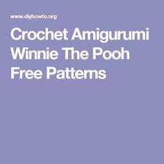 Crochet Amigurumi Winnie The Pooh Free Patterns