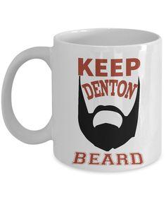 Keep Denton Beard - Coffee Mug  #keep #coffee #denton #mug