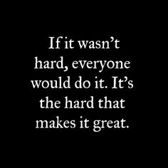 If it wasn't hard, #everyone would do it. It's the hard that makes it #great.  http://chiplanay.com/what-is-a-blog/