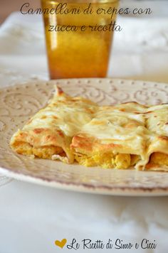 Cannelloni of crêpes with pumpkin and ricotta Ricotta, Beignets, Omelette, Vegetarian Lasagne, Wine Recipes, Cooking Recipes, My Favorite Food, Favorite Recipes, Cannelloni