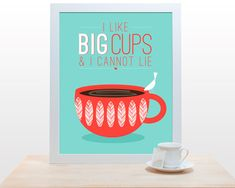 Coffee Tea Print Typography I like big cups - 11x14 Poster wall art decor kitchen Starbucks white cup bird red coral teal aqua blue. $27.00, via Etsy.