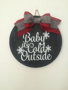 "Round Wooden ""Baby It's Cold Outside"" Christmas / Winter Door Sign / Wreath With Snowflakes and Red Burlap and Hounds Tooth Bow Holiday Signs, Christmas Signs, Christmas Projects, Winter Christmas, Holiday Crafts, Christmas Wreaths, Christmas Decorations, Vinyl Christmas Ornaments, Black Christmas"