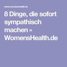 8 Dinge, die sofort sympathisch machen » WomensHealth.de
