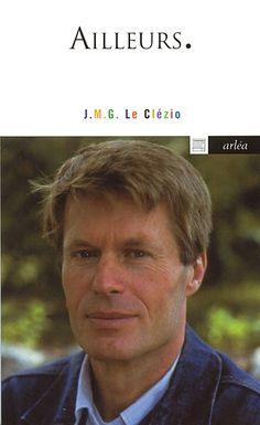 J. M. G. Le Clézio Jémia Jean : clézio, jémia, Meilleures, Idées, Clézio, Clezio,, Clézio,, Ecrivain, Francais
