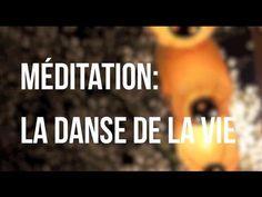 Méditation guidée en français: la danse de la vie - YouTube