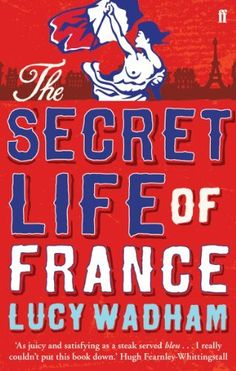 The Secret Life of France by Lucy Wadham, http://www.amazon.com/dp/B002VFPS3Q/ref=cm_sw_r_pi_dp_81Bqtb0RSQNE7