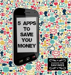 5 Money Saving Apps You Need Today!