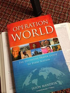 A book on praying for the nations. A different country, info and prayer list each day.