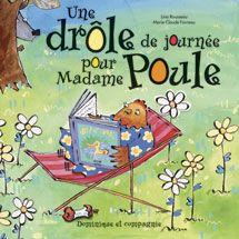 Une drôle de journée pour Madame Poule Lina Rousseau, Marie-Claude Favreau (album - Dominique et compagnie) Madame Poule vit seule dans une jolie maison entourée de marguerites. Toute la journée, elle est très occupée! Lave, frotte, coupe, râpe... Mais voilà qu'un beau matin, ses volets restent fermés. Le coq a chanté, mais Madame Poule ne s'est pas levée... Que se passe-t-il? Le loup, qui rôde par là, décide d'aller vérifier.