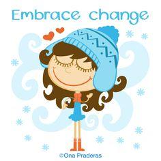 Embrace change #qotd #peace #positivequotes #happydoodlequotes http://www.onapraderas.com/embrace-change/
