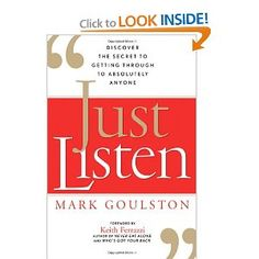 The best book on listening that I've ever read. Whether you want to connect with a colleague, spouse or child, you'll learn tips that will help you form deeper, more meaningful relationships.