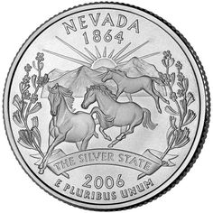 """The Nevada Statehood Quarter depicts three wild horses galloping into the foreground, with """"""""THE SILVER STATE"""""""" appearing across the bottom and the state's flower sagebrush. The Nevada Statehood quarter is the in the Statehood series. Old Coins, Rare Coins, Horse Galloping, Andalusian Horse, Friesian Horse, Arabian Horses, Las Vegas, State Quarters, Nevada State"""