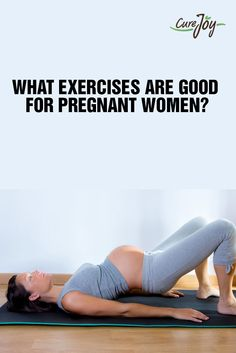 What Exercises Are Good For Pregnant Women?
