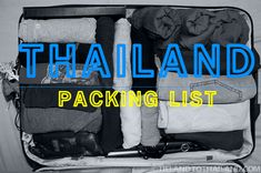 Thailand Packing List: Expats and Slow Travelers Tieland to Thailand