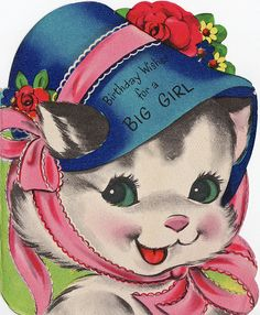 Birthday wishes for a big girl. #cats #vintage #birthday #card #cute