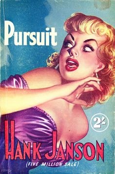 """Pursuit"" by Hank Janson via the New Fiction Press (Gaywood Press) featuring Good Girl Art by Reginald Heade"